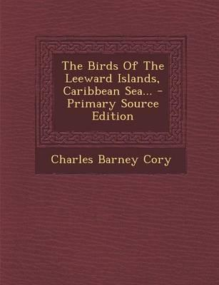 The Birds of the Leeward Islands, Caribbean Sea.