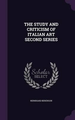 The Study and Criticism of Italian Art Second Series