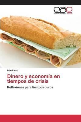 Dinero y economía en tiempos de crisis