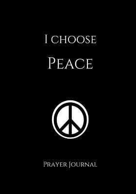 I Choose Peace Praye...