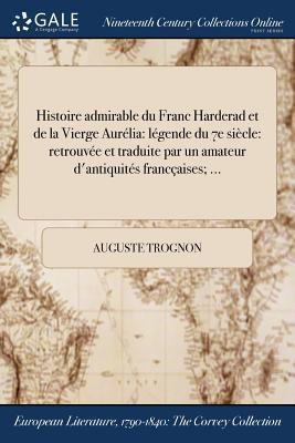 Histoire Admirable Du Franc Harderad Et de la Vierge Aurelia