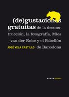 (De)gustaciones gratuitas de la deconstrucción, la fotografía, Mies van der Rohe y el Pabellón de Barcelona