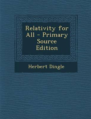 Relativity for All - Primary Source Edition
