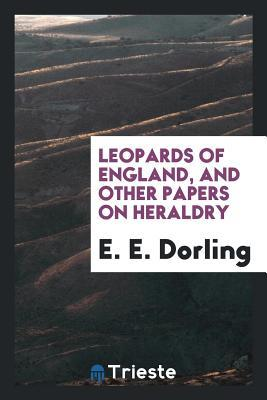 Leopards of England, and other papers on heraldry