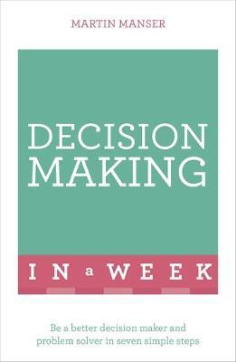 Teach Yourself Decision Making in a Week