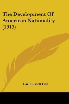 The Development Of American Nationality