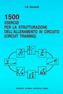 Millecinquecento esercizi per la strutturazione dell'allenamento in circuito