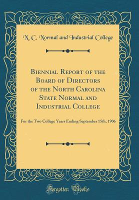 Biennial Report of the Board of Directors of the North Carolina State Normal and Industrial College