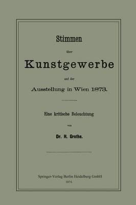 Stimmen Über Kunstgewerbe Auf Der Ausstellung in Wien 1873