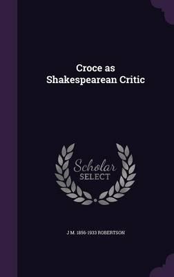 Croce as Shakespeare...