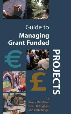 Guide to Managing Grant Funded Projects (KMKL - Project Management)