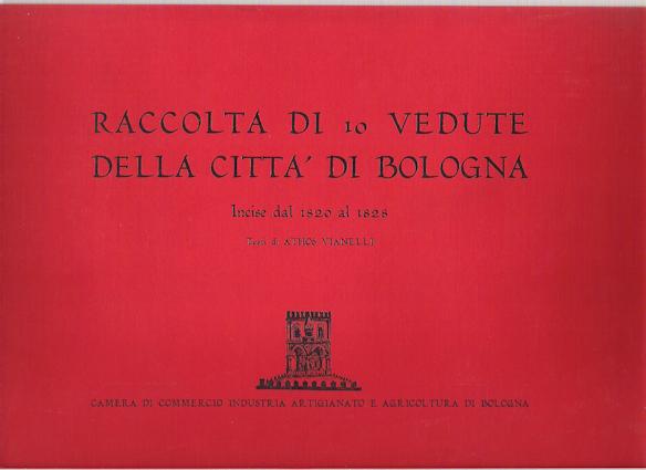 Raccolta di 10 vedute della citta di Bologna incise dal 1820 al 1828