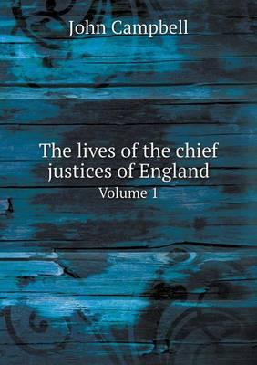 The Lives of the Chief Justices of England Volume 1