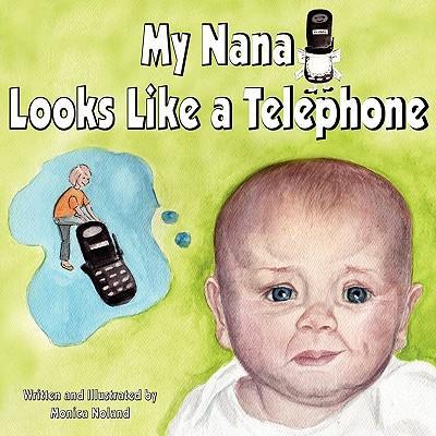 My Nana Looks Like a Telephone