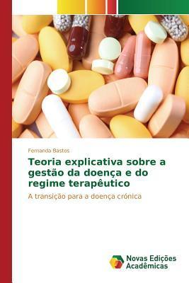 Teoria explicativa sobre a gestão da doença e do regime terapêutico
