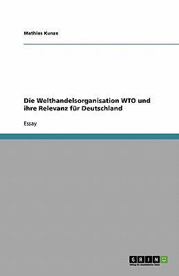 Die Welthandelsorganisation WTO und ihre Relevanz für Deutschland