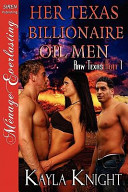 Her Texas Billionaire Oil Men [Raw Texas Heat 1] [The Kayla Knight Collection] (Siren Publishing Menage Everlasting)