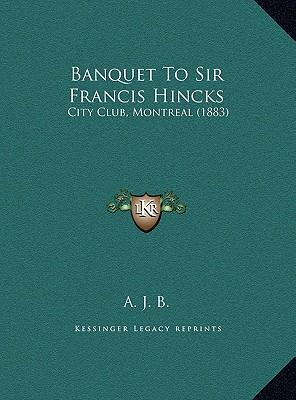 Banquet to Sir Francis Hincks
