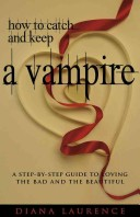 How to Catch and Keep a Vampire
