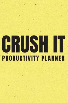 Crush It Productivity Planner