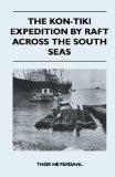 The Kon-Tiki Expedition by Raft Across the South Seas