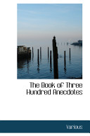 The Book of Three Hundred Anecdotes