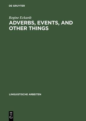 Adverbs, Events, and Other Things