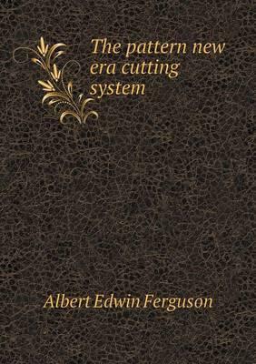 The Pattern New Era Cutting System
