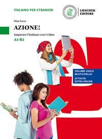 Azione! Imparare l'italiano con i video. Livello A1-B2. Ediz. volume unico