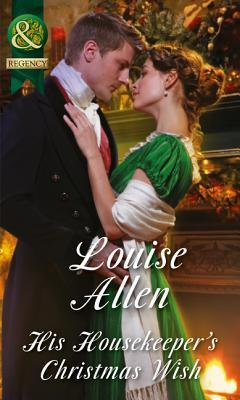 His Housekeeper's Christmas Wish (Lords of Disgrace, Book 1)