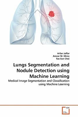 Lungs Segmentation and Nodule Detection using Machine Learning