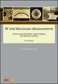 RF and microwave measurements device characterization, signal integrity and spectrum analysis