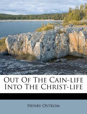 Out of the Cain-Life...