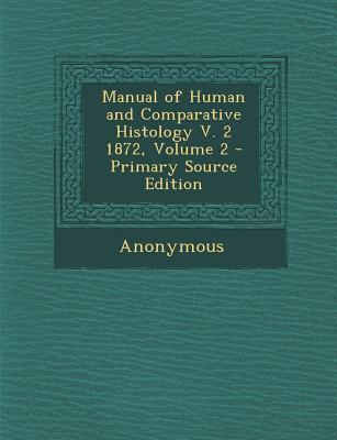 Manual of Human and Comparative Histology V. 2 1872, Volume 2