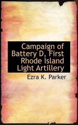 Campaign of Battery D, First Rhode Island Light Artillery