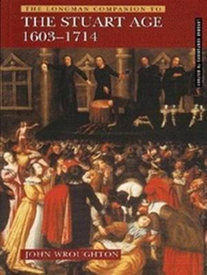 The Longman Companion to the Stuart Age, 1603-1714