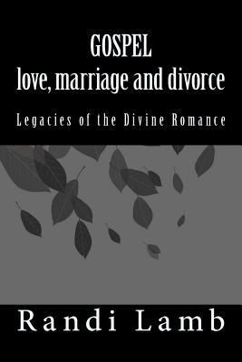 Gospel Love, Marriage and Divorce 2.0