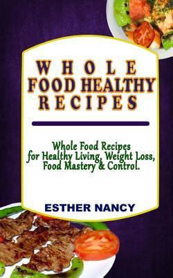 Whole Food Healthy Recipes