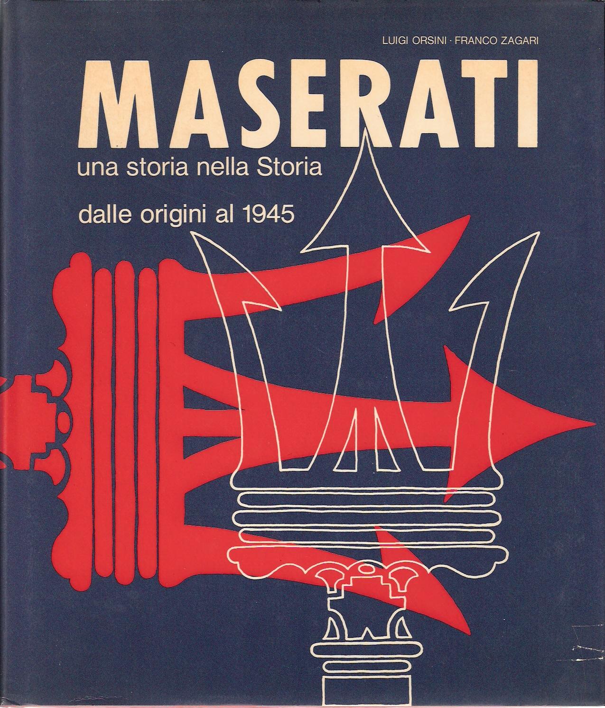 Maserati: Una storia nella Storia. Dalle origini al 1945