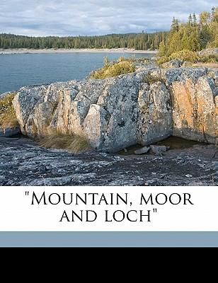 Mountain, Moor and Loch
