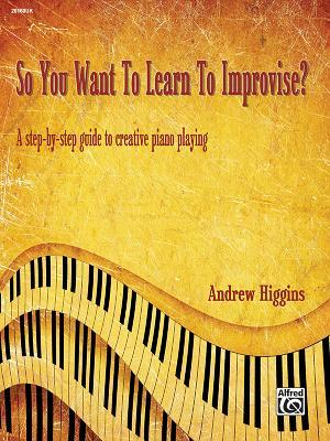 So You Want to Learn to Improvise?
