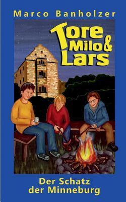 Tore, Milo & Lars - Der Schatz der Minneburg