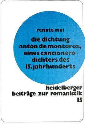 Die Dichtung Anton de Montoros, eines Cancionero-Dichters des 15. Jahrhunderts