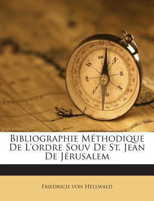 Bibliographie Methodique de L'Ordre Souv de St. Jean de Jerusalem
