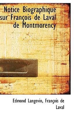 Notice Biographique Sur Francois De Laval De Montmorency