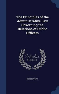 The Principles of the Administrative Law Governing the Relations of Public Officers