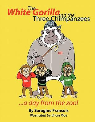 The White Gorilla and the Three Chimpanzees . . . a Day from the Zoo!