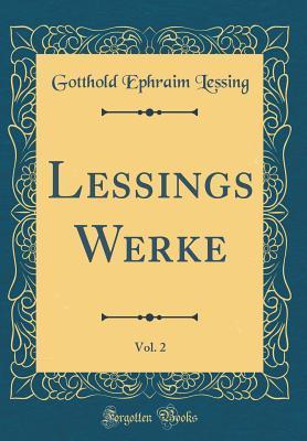 Lessings Werke, Vol....