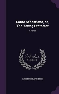 Santo Sebastiano, Or, the Young Protector