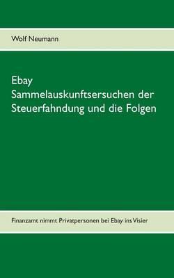 Ebay Sammelauskunftsersuchen der Steuerfahndung und die Folgen
